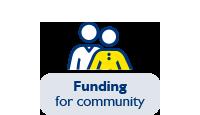 Funding for community